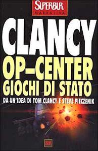 Foto Cover di Op-Center. Giochi di Stato, Libro di Tom Clancy, edito da BUR Biblioteca Univ. Rizzoli