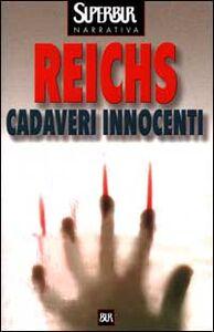 Libro Cadaveri innocenti Kathy Reichs