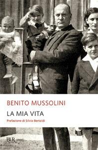 Libro La mia vita Benito Mussolini