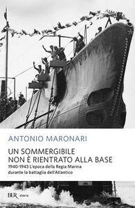 Libro Un sommergibile non è rientrato alla base Antonio Maronari