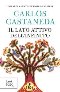 Libro Il lato attivo dell'infinito Carlos Castaneda