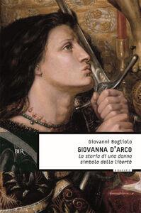 Foto Cover di Giovanna d'Arco, Libro di Giovanni Bogliolo, edito da BUR Biblioteca Univ. Rizzoli