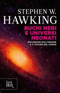 Buchi neri e universi neonati. Riflessioni sull'origine e il futuro del cosmo