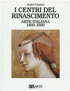 Arte italiana (1460-1500). I centri del Rinascimento