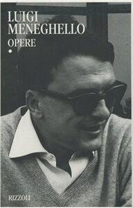 Libro Opere. Vol. 1 Luigi Meneghello