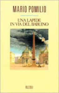 Libro Una lapide in via del Babuino Mario Pomilio
