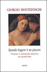Quando leggere è un piacere. Passione e sentimento amoroso nei grandi libri
