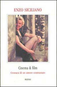 Libro Cinema & film. Cronaca di un amore contrastato Enzo Siciliano
