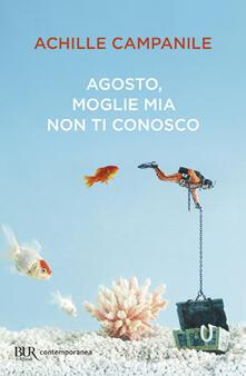 Agosto, moglie mia non ti conosco - Achille Campanile - copertina