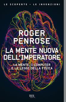 La mente nuova dell'imperatore - Roger Penrose - copertina