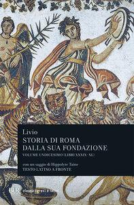Foto Cover di Storia di Roma dalla sua fondazione. Testo latino a fronte. Vol. 11: Libri 39-40., Libro di Tito Livio, edito da BUR Biblioteca Univ. Rizzoli