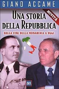 Una Una storia della Repubblica. Dalla fine della monarchia a oggi - Accame Giano - wuz.it