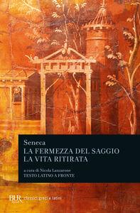 Libro La fermezza del saggio-La vita ritirata. Testo latino a fronte L. Anneo Seneca