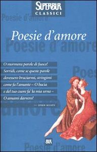 Foto Cover di Poesie d'amore, Libro di  edito da BUR Biblioteca Univ. Rizzoli