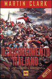 Il Risorgimento italiano. Una storia ancora controversa
