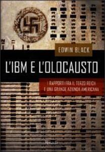 L' IBM e l'olocausto. I rapporti fra il Terzo Reich e una grande azienda americana