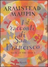 Copertina  I racconti di San Francisco : tales of the city