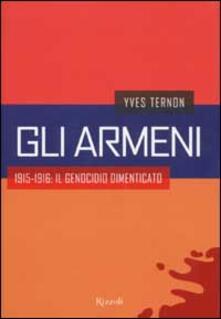Gli armeni. 1915-1916: il genocidio dimenticato.pdf