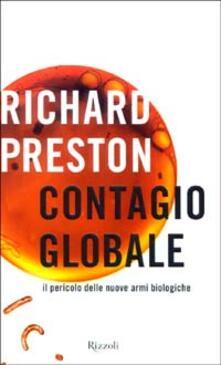Contagio globale, il pericolo delle nuove armi biologiche.pdf