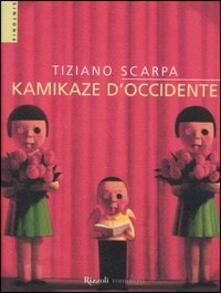 Kamikaze d'Occidente - Tiziano Scarpa - copertina