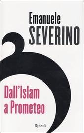 copertina Islam Prometeo Emanuele Severino