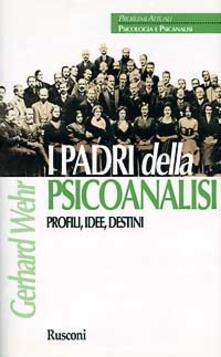 I padri della psicoanalisi. Profili, idee, destini.pdf