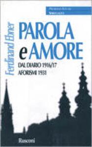 Foto Cover di Parola e amore. Dal diario 1916-17. Aforismi 1931, Libro di Ferdinand Ebner, edito da Rusconi Libri