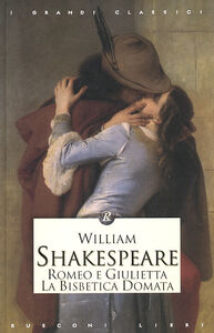 Foto Cover di Romeo e Giulietta-La bisbetica domata, Libro di William Shakespeare, edito da Rusconi Libri