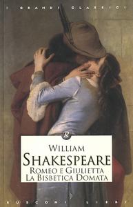 Libro Romeo e Giulietta-La bisbetica domata William Shakespeare