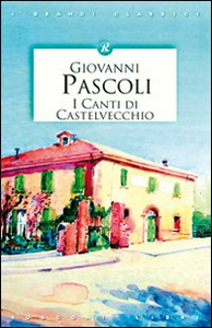 Libro Canti di Castelvecchio Giovanni Pascoli