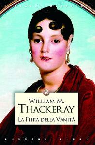 Libro La fiera della vanità William M. Thackeray