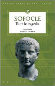 Libro Tutte le tragedie Sofocle
