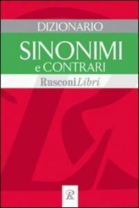 Foto Cover di Dizionario sinonimi e contrari, Libro di  edito da Rusconi Libri
