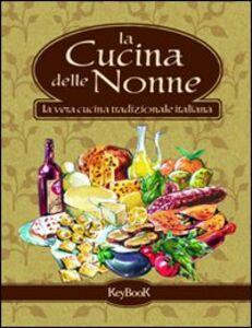 Foto Cover di La cucina delle nonne, Libro di  edito da Keybook
