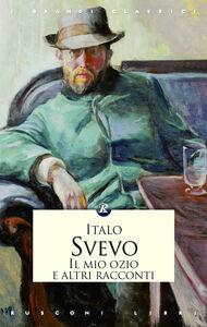 Foto Cover di Il mio ozio e altri racconti, Libro di Italo Svevo, edito da Rusconi Libri