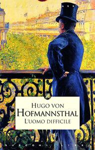 Libro L' uomo difficile Hugo von Hofmannsthal