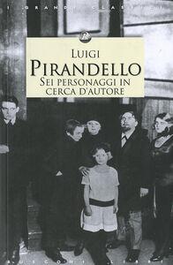 Foto Cover di Sei personaggi in cerca d'autore, Libro di Luigi Pirandello, edito da Rusconi Libri
