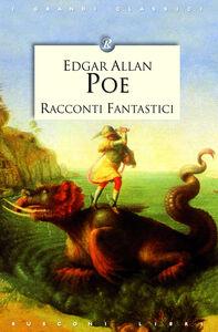 Foto Cover di Racconti fantastici, Libro di Edgar A. Poe, edito da Rusconi Libri