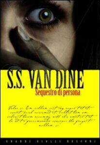 Libro Sequestro di persona S. S. Van Dine