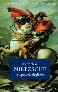 Libro Crepuscolo degli idoli Friedrich Nietzsche