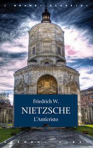 Foto Cover di L' Anticristo, Libro di Friedrich Nietzsche, edito da Rusconi Libri
