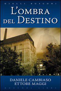 Libro L' ombra del destino Daniele Cambiaso , Ettore Maggi