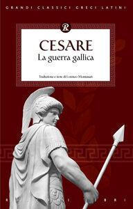 Libro La guerra Gallica G. Giulio Cesare