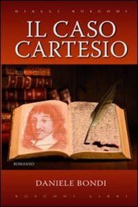 Libro Il caso Cartesio Daniele Bondi