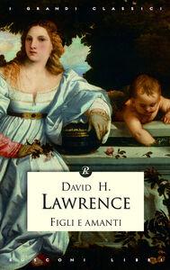 Libro Figli e amanti David Herbert Lawrence