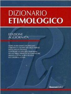 Foto Cover di Dizionario etimologico, Libro di  edito da Rusconi Libri