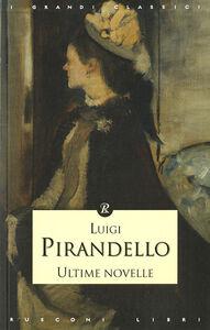 Libro Ultime novelle Luigi Pirandello