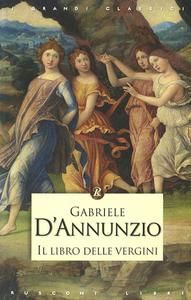 Libro Il libro delle vergini Gabriele D'Annunzio