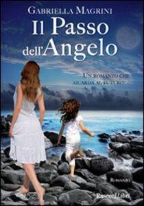 Libro Il passo dell'angelo Gabriella Magrini