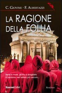 Libro La ragione della follia Carlo Giovine , Ferdinando Albertazzi